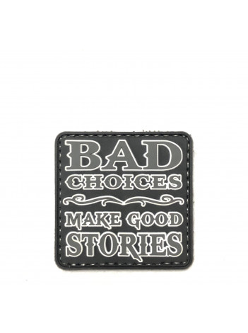 PVC MORALE PATCH 6688. BAD CHOICES MAKE GOOD STORIES
