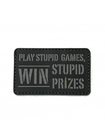 PVC MORALE PATCH 6657, PLAY STUPID GAMES, WIN STUPID PRIZES