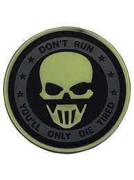 PVC MORALE PATCH DON'T RUN, YOU'LL ONLY DIE TIRED 6733